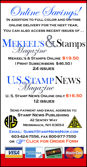 Mekeel's and Stamps Magazine Online for only $17.50  and U. S. Stamp News Online for only $12.00