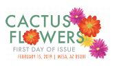 Cactus Flowers First Day of Issue, USPS, 2019