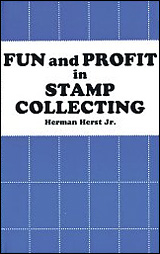 Fun and Profit in Stamp Collecting, by Herman Herst Jr.